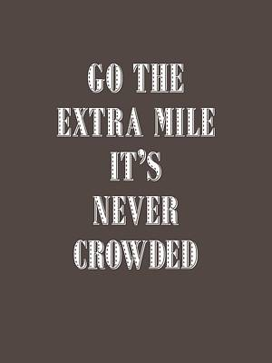 Motivational - Go The Extra Mile It's Never Crowded D Poster
