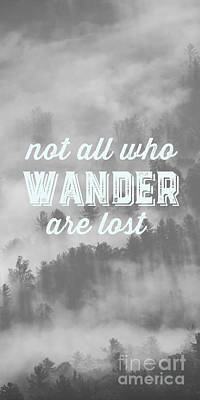 Not All Who Wander Are Lost Poster by Edward Fielding