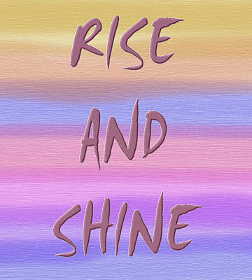 Rise And Shine Poster by Dan Sproul