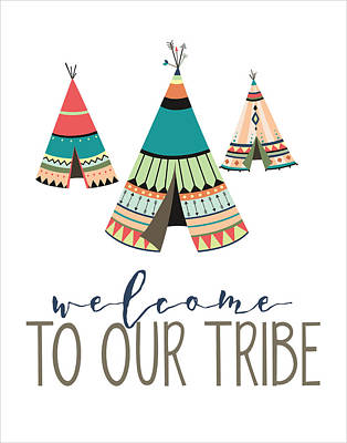 Welcome To Our Tribe Poster by Jaime Friedman