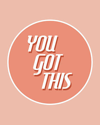 You Got This - Minimalist Motivational Print Poster