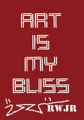 Art Is My Bliss Poster