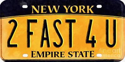 2 Fast 4 U New York Empire State Licence Plate Art Poster by Edward Fielding