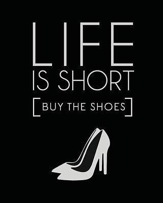Life Is Short , Buy The Shoes Poster