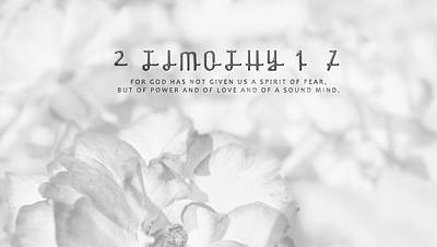 2 Timothy 1-7 For God Has Not Given Us A Spirit Of Fear Poster