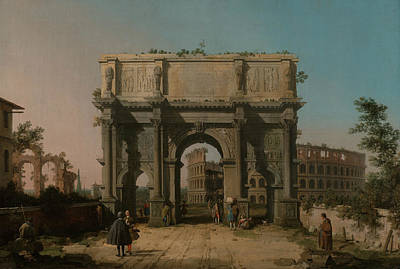 View Of The Arch Of Constantine With The Colosseum Poster by Canaletto