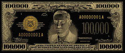 Poster featuring the digital art U.s. One Hundred Thousand Dollar Bill - 1934 $100000 Usd Treasury Note In Gold On Black  by Serge Averbukh