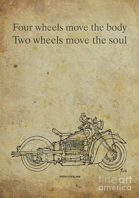Motorcycle Quote. Four Wheels Move The Body, Two Wheels Move The Soul Poster by Pablo Franchi