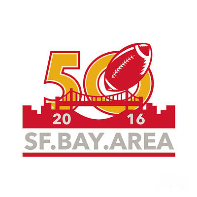50 Pro Football Championship Sf Bay Area 2016 Poster by Aloysius Patrimonio