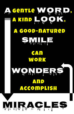 Quote Print - A Gentle Word, A Kind Look, A Good-natured Smile Can Work Wonders Poster
