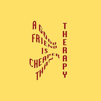A Good Friend Is Cheaper Than Thearpy 1 Poster