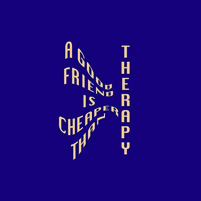 A Good Friend Is Cheaper Than Thearpy 2 Poster
