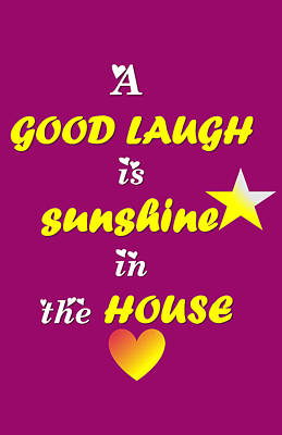 Quote Print - A Good Laugh Is Sunshine In The House Poster by Sathish S