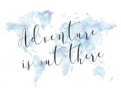Adventure Is Out There, Blue Poster by Donna Gilbert