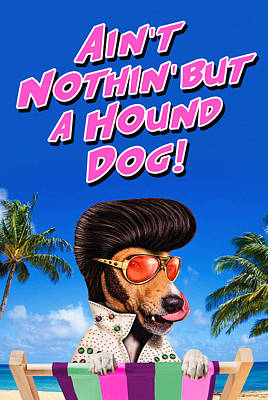 Ain't Nothin' But A Hound Dog Poster by David Richardson