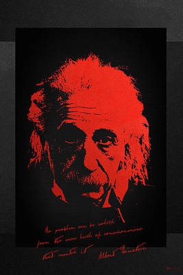 Albert Einstein - No Problem Can Be Solved From The Same Level Of Consciousness That Created It Poster by Serge Averbukh