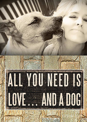 Poster featuring the digital art All You Need Is A Dog by Kathy Tarochione