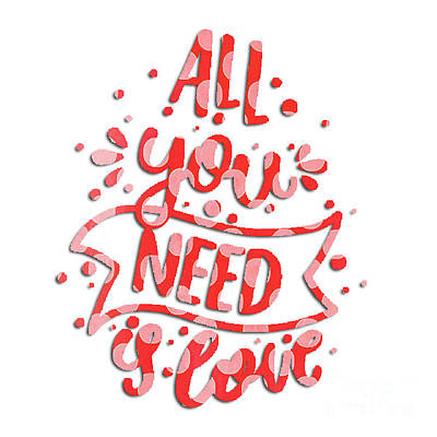 Poster featuring the digital art All You Need Is Love by Edward Fielding