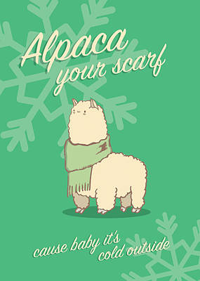 Alpaca Your Scarf Poster by Tanner Thompson and Matthew Nightingale