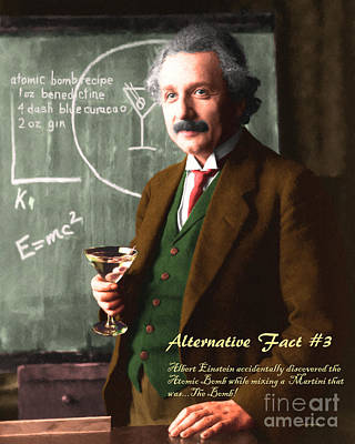 Poster featuring the photograph Alternative Fact Number 3 Albert Einstein Accidentally Discovers The Atomic Bomb Mixing A Martini by Wingsdomain Art and Photography