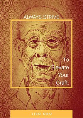 Always Strive Jiro Ono Poster by Armando Heredia