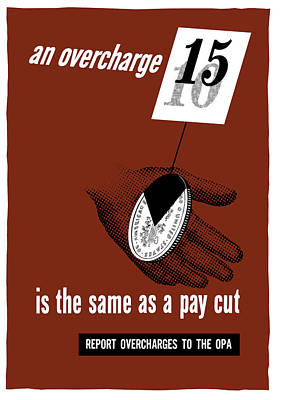 An Overcharge Is The Same As A Pay Cut Poster by War Is Hell Store