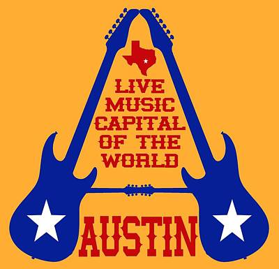 Austin Live Music Capital Of The World Poster by David G Paul