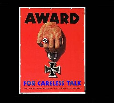 Award For Careless Talk Poster Circa 1943 Color And Frame Added In 2016 Poster by David Lee Guss