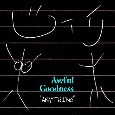 Awful Goodness - Anything Poster
