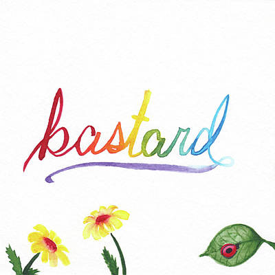 Bastard Poster by Alicia VanNoy Call