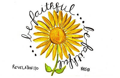 Be Faithful Poster by Kristen Williams
