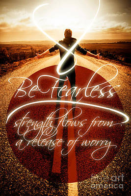 Be Fearless Strength Flows From A Release Of Worry Poster