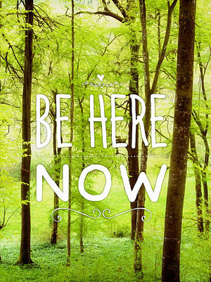 Be Here Now Green Spring Motivational Quote Poster by Matthias Hauser