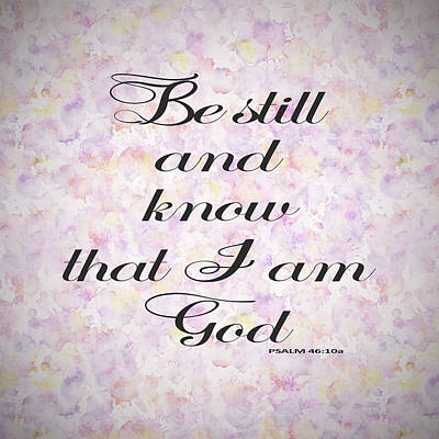 Be Still And Know I Am God Bible Psalm Typography Poster by Georgeta Blanaru