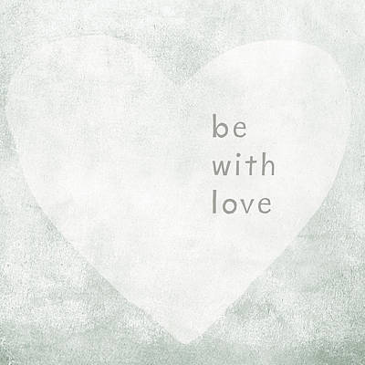 Be With Love - Art By Linda Woods Poster by Linda Woods