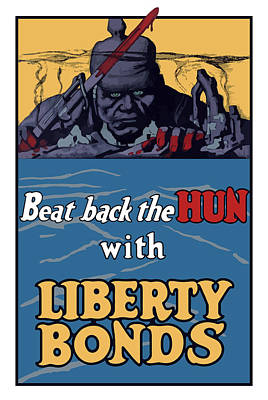 Beat Back The Hun With Liberty Bonds Poster by War Is Hell Store