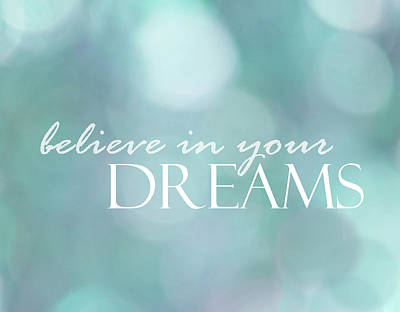 Believe In Your Dreams Poster by Ann Powell