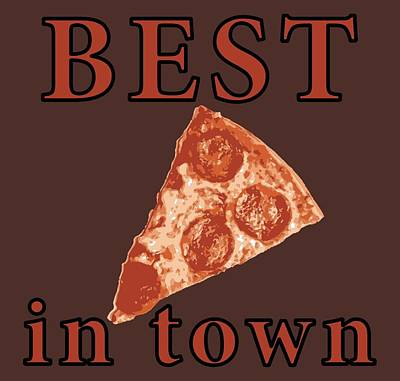 Poster featuring the digital art Best Pizza In Town by Jennifer Hotai