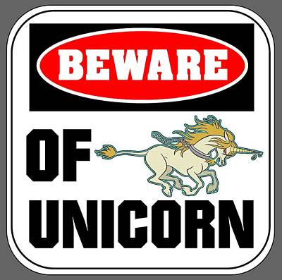 Poster featuring the digital art Beware Of Unicorn by J L Meadows