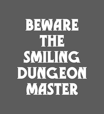 Beware The Smiling Dungeon Master Poster by Geekery