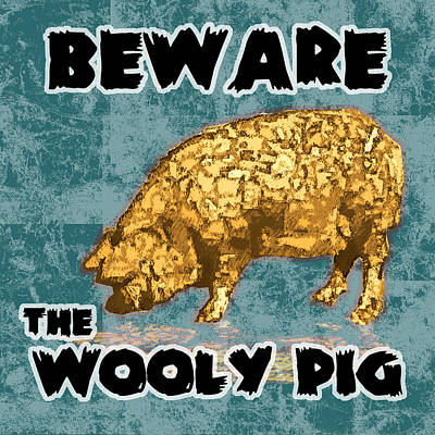 Beware The Wooly Pig Poster