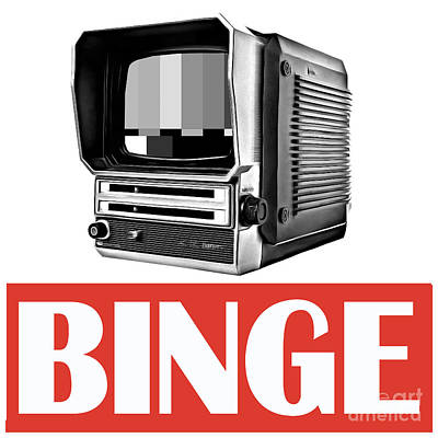 Binge Poster by Edward Fielding