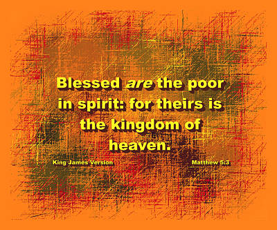 Blessed Are The Poor In Spirit Poster by L Brown