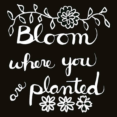 Bloom Where You Are Planted Poster