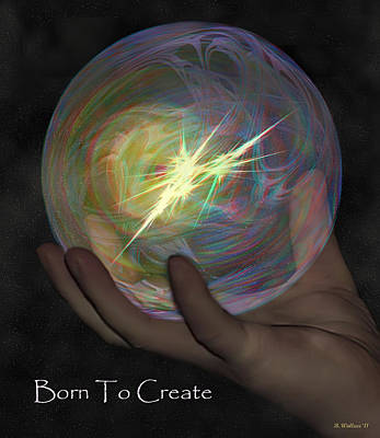 Born To Create - View With Or Without Red-cyan 3d Glasses Poster by Brian Wallace
