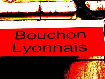 Bouchon Lyonnais... What Else  Poster by Funkpix Photo Hunter