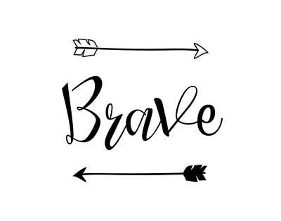 Brave Poster by Nancy Ingersoll