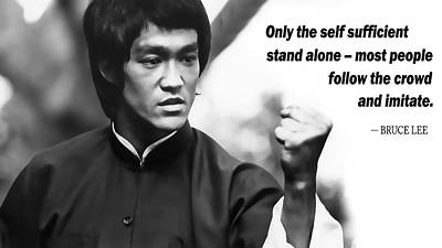 Bruce Lee On Self Sufficiency Poster by Daniel Hagerman