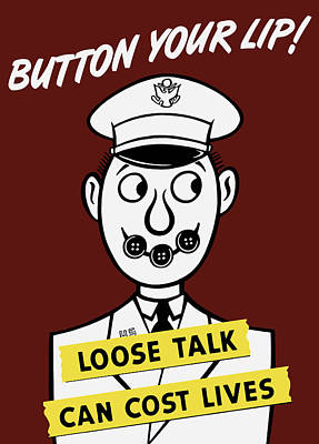 Button Your Lip - Loose Talk Can Cost Lives Poster by War Is Hell Store