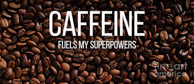 Caffeine Fuels My Superpowers Mug Poster by Edward Fielding